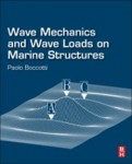 Wave Mechanics and Wave Loads on Marine Structures, 1st Edition